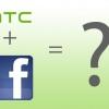 Bloomberg: Facebook et HTC travailler ensemble sur un nouveau smartphone, pour débuter à la mi-2013